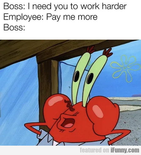 Boss - I Need You To Work Harder - Employee...