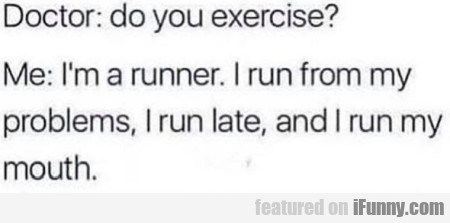 Doctor Do You Exercise?