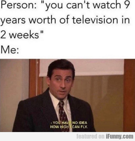 Person - You Can't Watch 9 Years Worth Of...