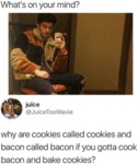 What's On Your Mind - Why Are Cookies Called...
