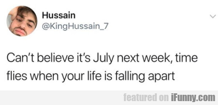 Can't Believe It's July Next Week
