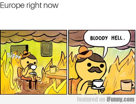 Europe Right Now - Bloody Hell