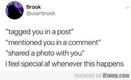 tagged you in a post mentioned you in a comment...