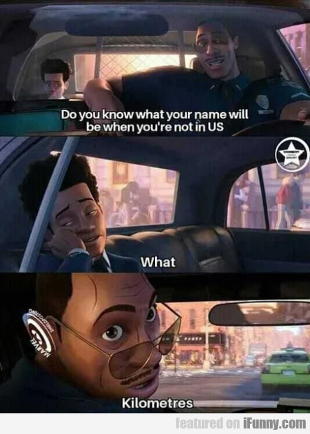 Do You Know What Your Name Will Be When...