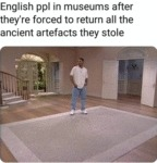 English People In Museums After They're Forced...