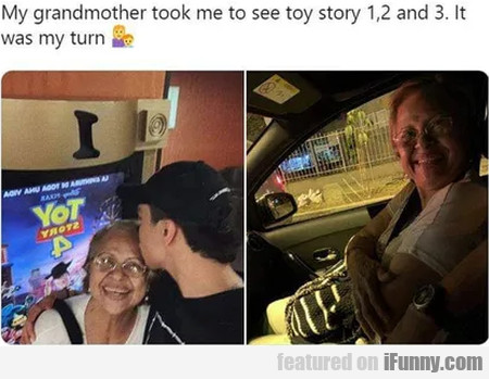 My Grandmother Took Me To See Toy Story