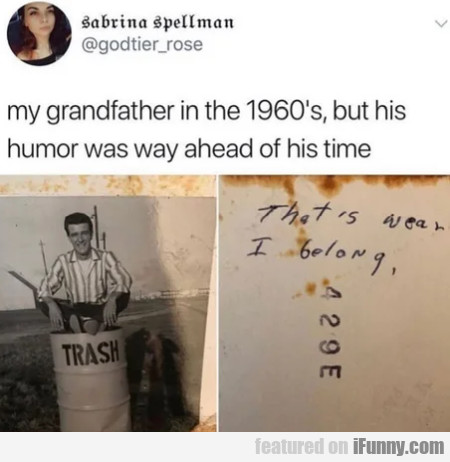 My Grandfather In The 1960's But His Humor...