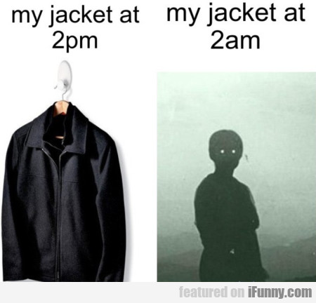 My jacket at 2 pm - My jacket at 2 am