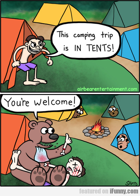This Camping Trip Is In Tents!