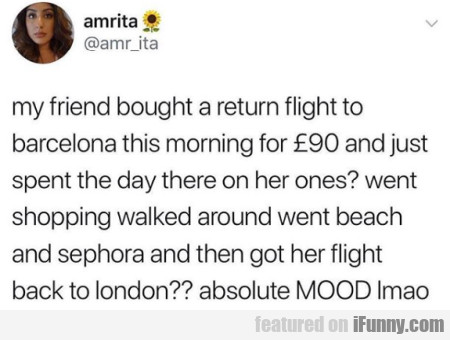 My Friend Bought A Return Flight To Barcelona This
