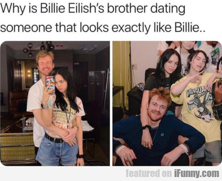 Why is Billie Eilish's brother dating someone that