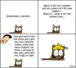 Sometimes, I Wonder What If I'm Not A Queen...