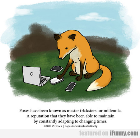Foxes Have Been Known As Master Tricksters...