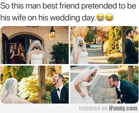 So This Man Best Friend Pretended To Be His Wife