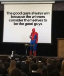 The Good Guys Always Win Because The Winners