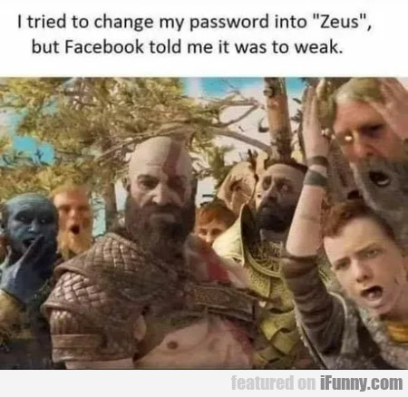 I tried to change my password into Zeus but...