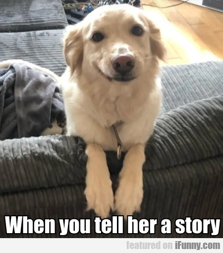 When You Tell Her A Story