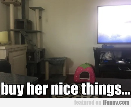 Buy Her Nice Things