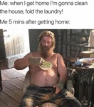 Me - When I Get Home I'm Gonna Clean The House