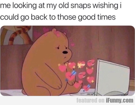 Me Looking At My Old Snaps Wishing I Could Go...