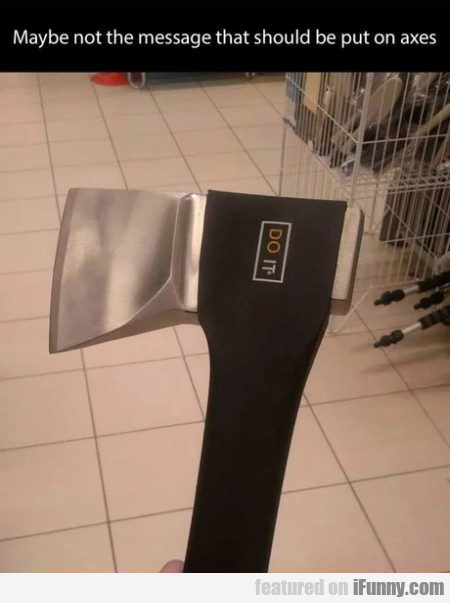 Maybe not the message that should be put on axes