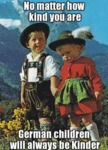 No Matter How Kind You Are - German Kids Will