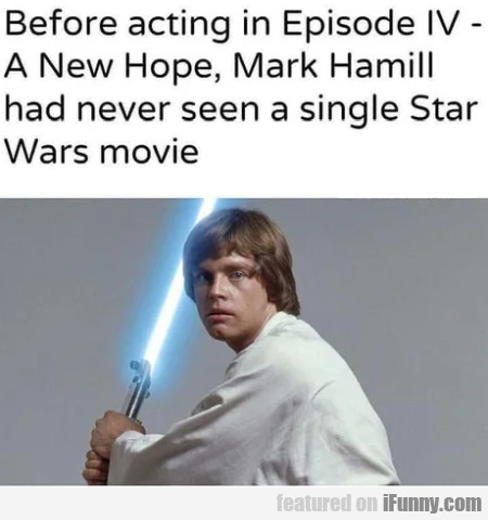 Before Acting In Episode Iv - A New Hope