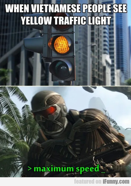 When vietnamese people see yellow traffic lights