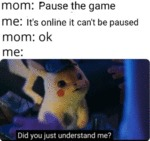 Mom - Pause The Game - Me - It's Online It Can't..