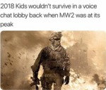2018 Kids Wouldn't Survive In A Voice Chat Lobby