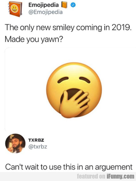 The only new smiley coming in 2019. Made you yawn