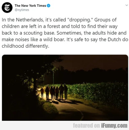 In the Netherlands, it's called dropping. Groups..