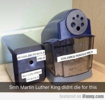 Smh Martin Luther King didnt die for this