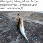 When Going Fishing, Take An Action Figure With...