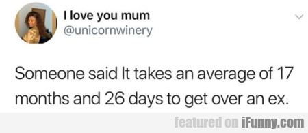 Someone Said It Takes An Average Of 17 Months