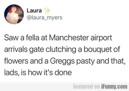 Saw A Fella At Manchester Airport Arrivals Gate