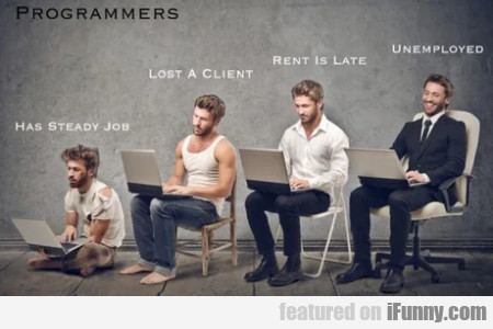 Programmers - Has Steady Job - Lost A Client