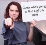 Guess Who's Going To Find A Gf This 2019
