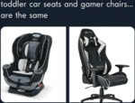 Toddler Car Seats And Gamer Chairs... Are The Same