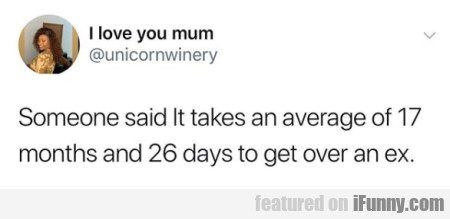 Someone said it takes an average of...