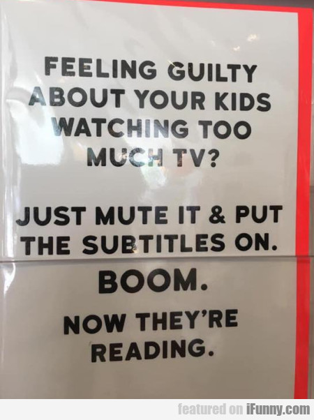 Feeling Guilty About Your Kids Watching Too Much