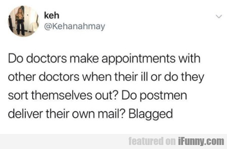 Do Doctors Make Appointments With Other...