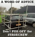 A Word Of Advice - Don't Piss Off The Stagecrew