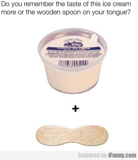 Do You Remember The Taste Of This Ice Cream More