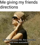 Me Giving Directions To My Friends - We're In...