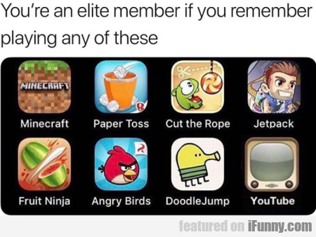 You're An Elite Member If You Remember Playing