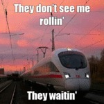 They Don't See Me Rollin' - They Waitin'