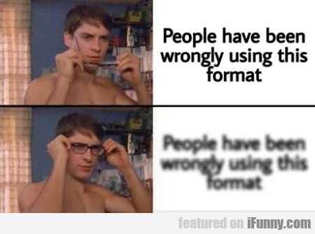 People have been wrongly using this format