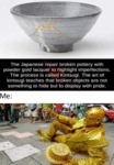 The Japanese Repair Broken Pottery With...