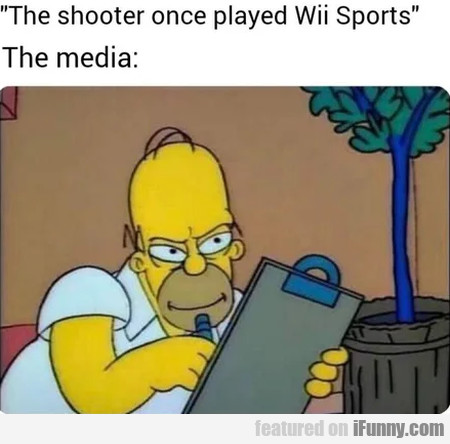 The shooter once played Wii Sports - The media
